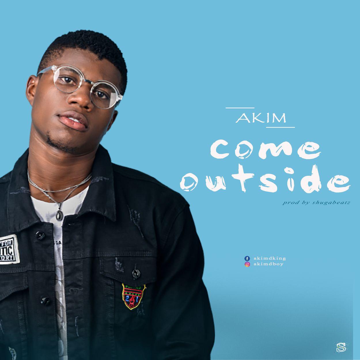 Akim – Come Outside