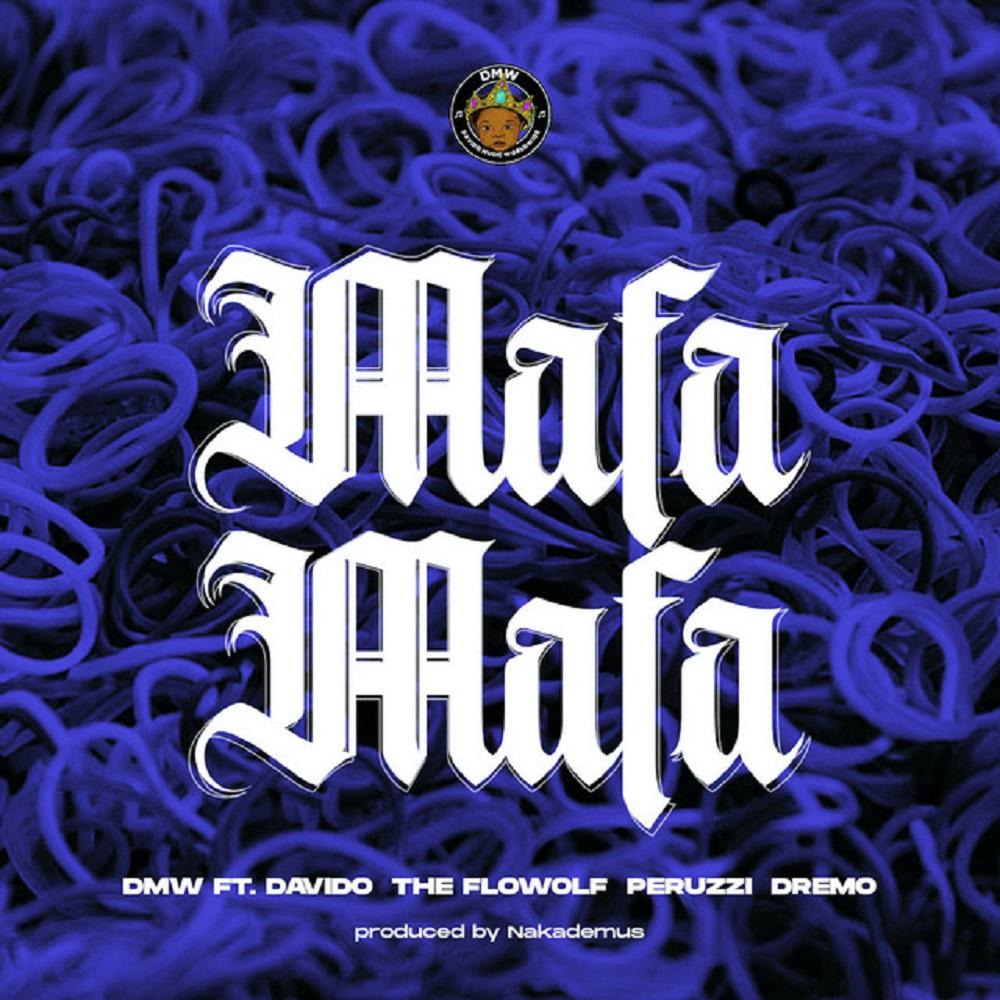 DMW – Mafa Mafa ft. Davido, Dremo, Peruzzi, The Flowolf