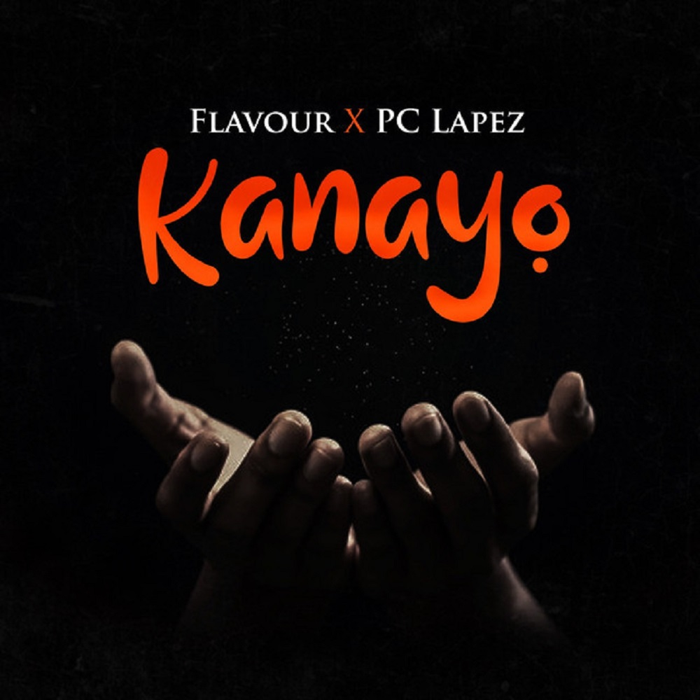 Flavour – Kanayo Ft. PC Lapez