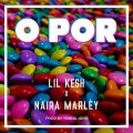 Music: Lil Kesh – O Por ft. Naira Marley