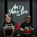 Music: Naira Marley – Am I A Yahoo Boy ft. Zlatan