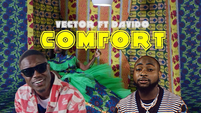 Vector ft. Davido – Comfort Video