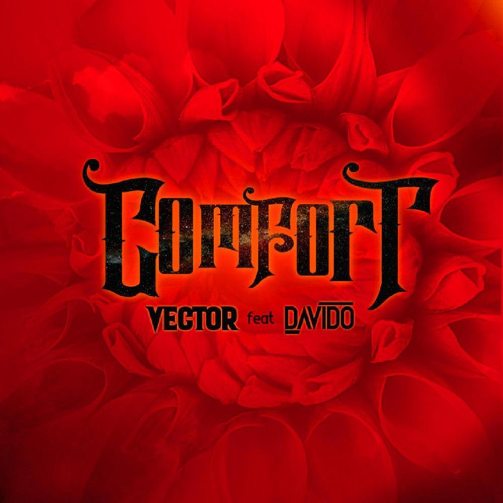 Vector ft. Davido – Comfort