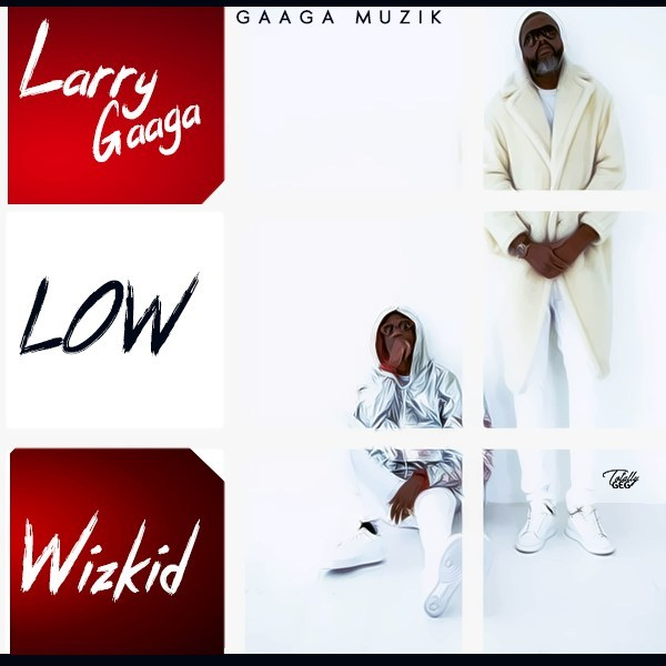 Larry Gaaga ft. Wizkid – Low