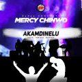 Music: Mercy Chinwo – Akamdinelu