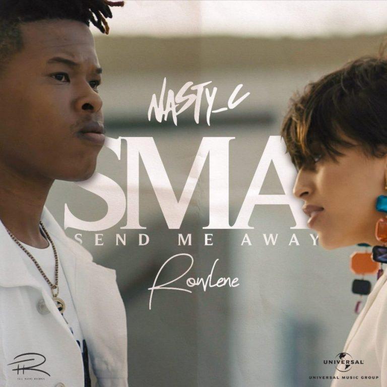 Nasty C – SMA (Send Me Away) ft. Rowlene