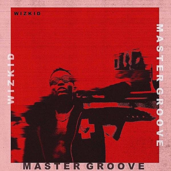 Wizkid – Master Groove