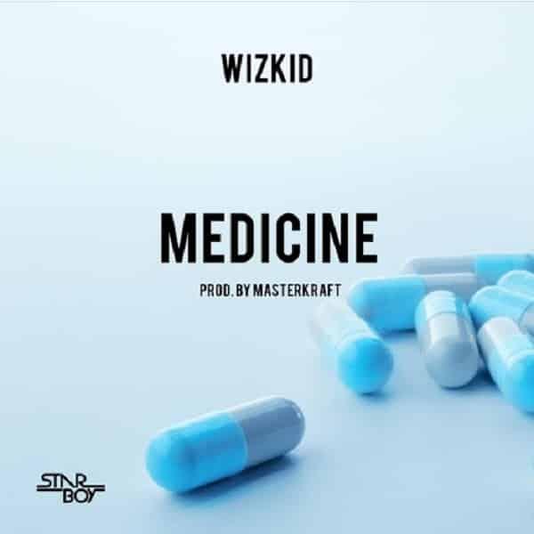 Wizkid – Medicine