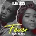 Music: iLLbliss – Fever ft. Yemi Alade