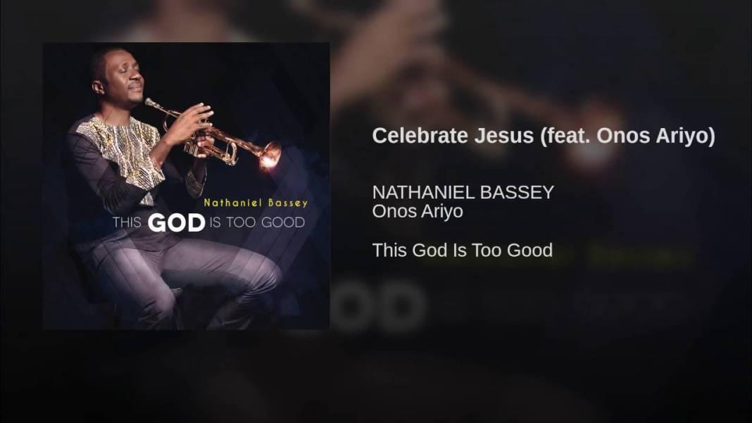 Nathaniel Bassey Ft. Onos – Celebrate Jesus