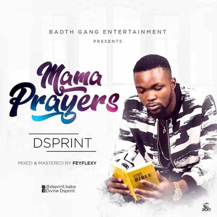 Dsprint – Mama Prayers