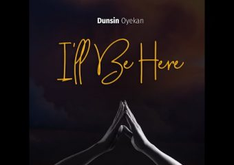 Dunsin Oyekan – I'LL BE HERE