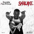 Music: Durella Ft. Ice Prince – Shalaye