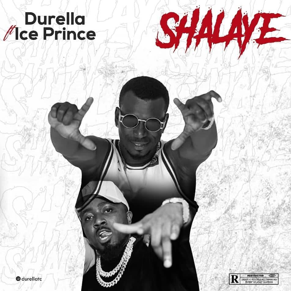 Durella Ft. Ice Prince – Shalaye