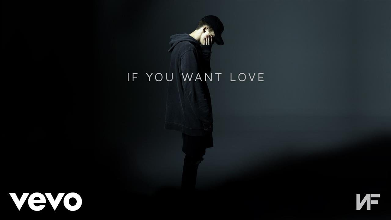 NF – If You Want Love