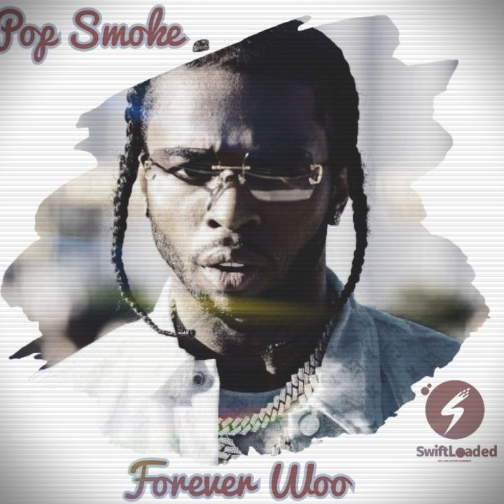 Download Album: Pop Smoke — Forever Woo (2020)