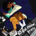 Music: Praiz – To The Moon ft. Kingxn