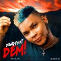 Music: Vodak White – Disappoint Dem (Prod. By Dj Kaywise)