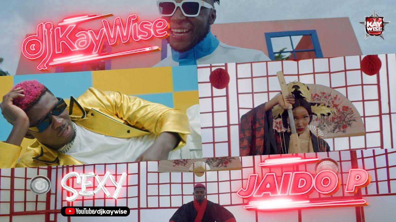 DJ Kaywise – Sexy ft. Jaido P Video