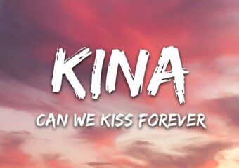 Kina – Can We Kiss Forever Instrumental