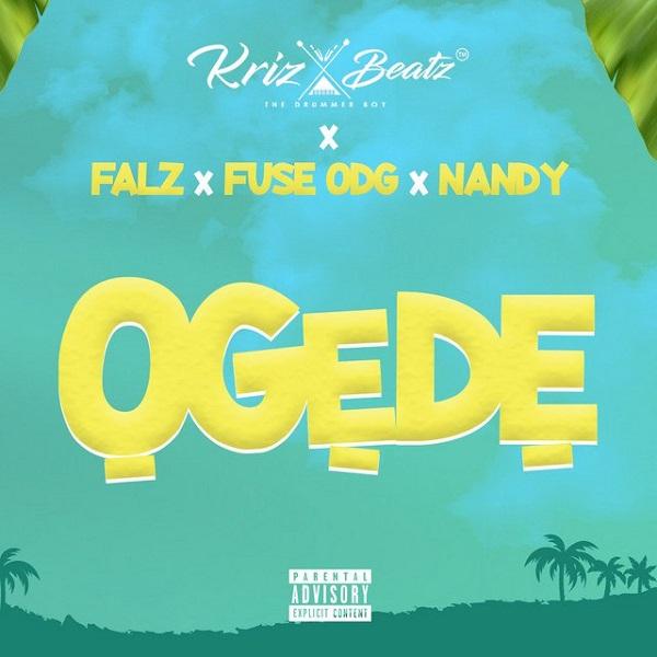 Krizbeatz – Ogede ft. Falz, Fuse ODG, Nandy