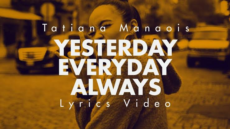 Tatiana Manaois – Yesterday Everyday Always