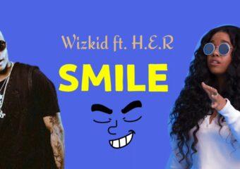 Wizkid – Smile Ft. H.E.R