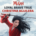 Music: Christina Aguilera – Loyal Brave True (From Mulan)