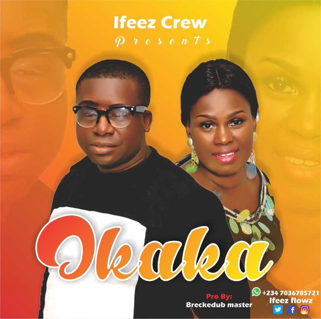 Ifeez Crew – Okaka