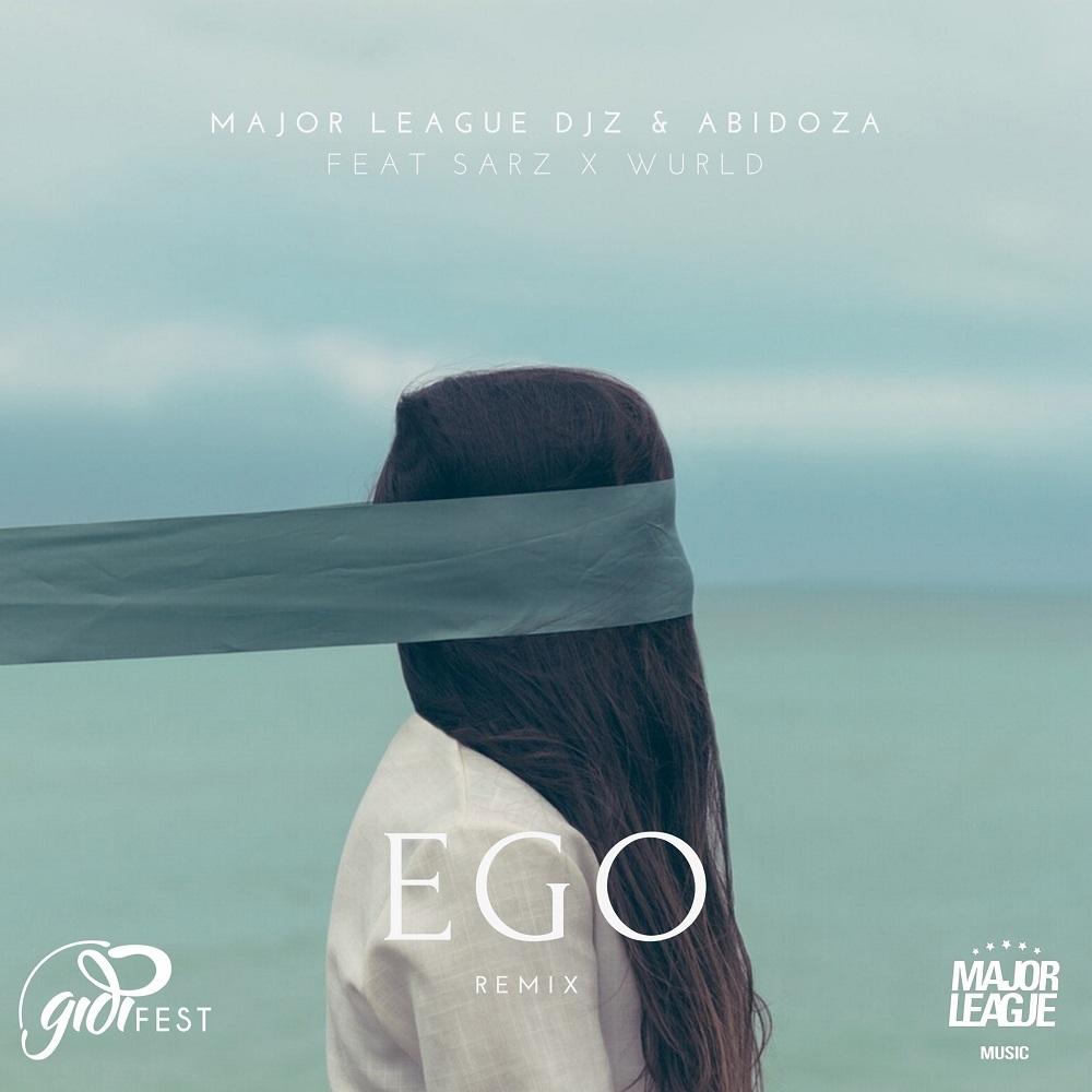 Major League DJz, Abidoza – Ego ft. Sarz, Wurld (Amapaino Remix)