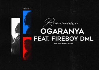 Reminisce – Ogaranya ft. Fireboy DML
