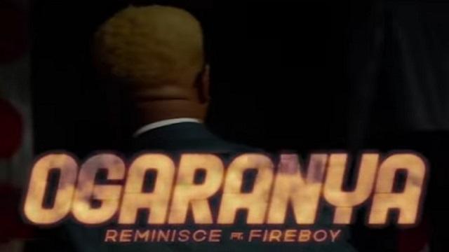 Reminisce – Ogaranya ft. Fireboy DML Video