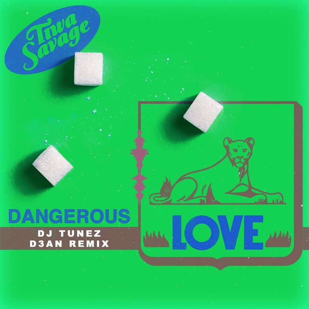 Tiwa Savage – Dangerous Love (DJ Tunez & D3AN Remix)