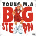 Music: Young M.A – Big Steppa