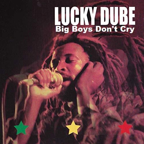 Lucky Dube – Big Boys Don't Cry