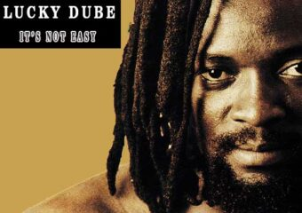 Lucky Dube – It's Not Easy