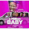 Movie: A Million Baby – Nollywood