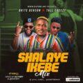Mixtape: Dj Foby x Tall Cheezy x Brite Benson – Shalaye Ikebe Mixtape