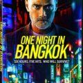 Movie: One Night in Bangkok (Hollywood | 2020)