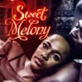 Movie: Sweet Melony – Nollywood Movie