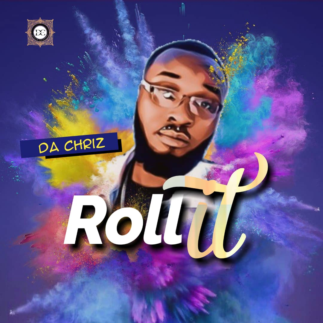 Da Chriz – Roll It