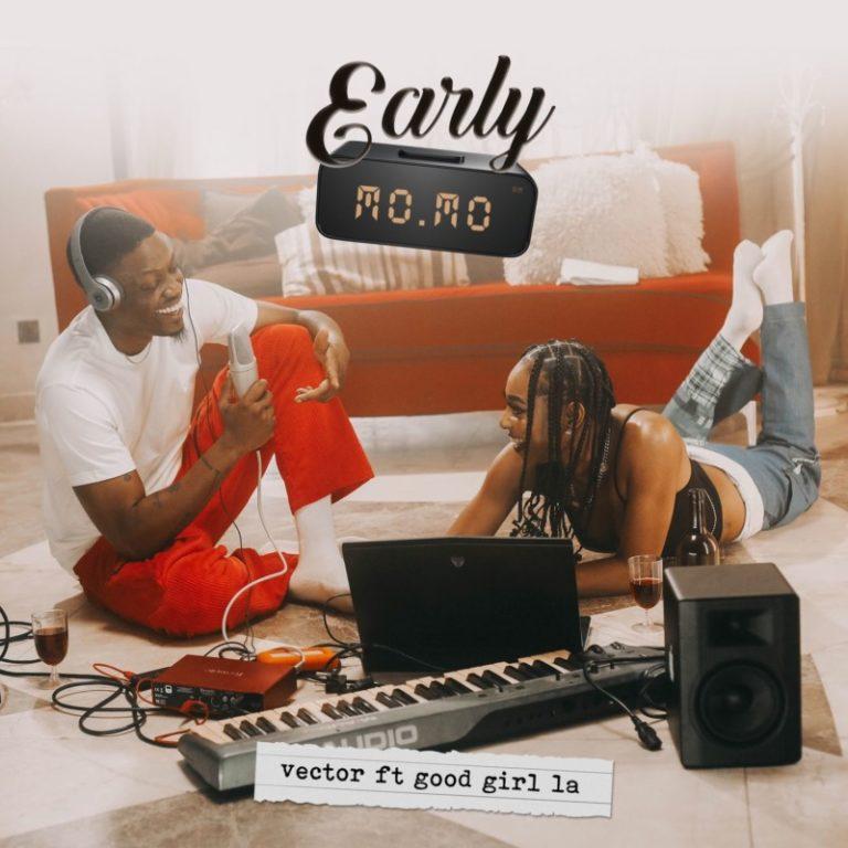 Vector – Early Momo ft. GoodGirl LA