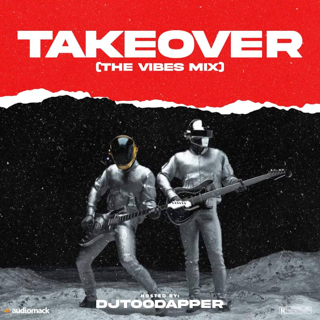 Djtoodapper – TakeOver (The Vibes Mix)
