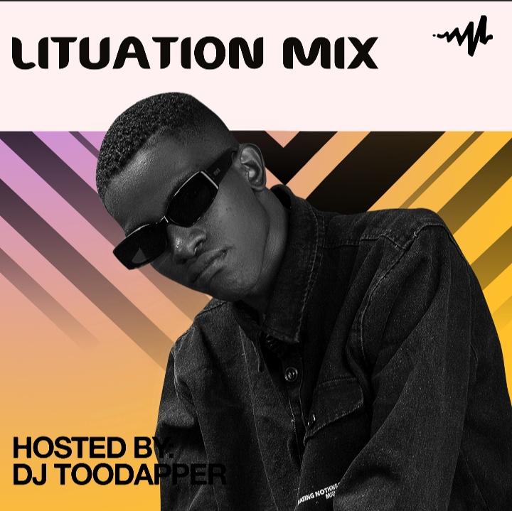 Dj Toodapper – Lituation Mix