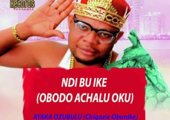 """Album: Ayaka Ozubulu — """"Ndi Bu Ike"""" Obodo Achalu Oku (Akuko Ndi Mgbu)"""